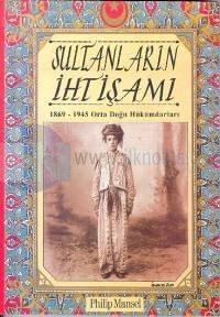 Sultanların İhtişamı - 1869-1945 Orta Doğu Hükümdarları