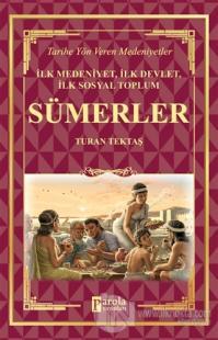 Sümerler - İlk Medeniyet, İlk Devlet, İlk Sosyal Toplum