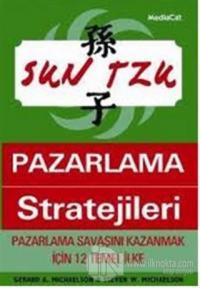 Sun Tzu'dan Pazarlama Stratejileri Pazarlama Savaşını Kazanmak İçin 12 Temel İlke