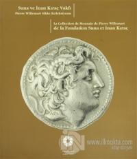 Suna ve İnan Kıraç Vakfı Pierre Willemart Sikke Koleksiyonu (Ciltli)