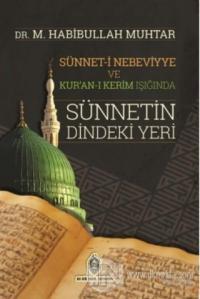 Sünnet-i Nebeviyye ve Kur'an-ı Kerim Işığında Sünnetin Dindeki Yeri
