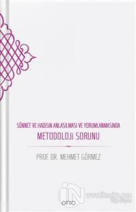 Sünnet ve Hadisin Anlaşılması ve Yorumlanmasında Metodoloji Sorunu (Ci