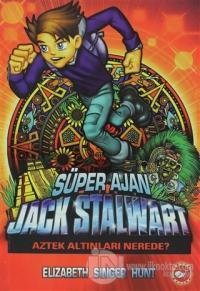 Süper Ajan Jack Stalwart 10 - Aztek Altınları Nerede?
