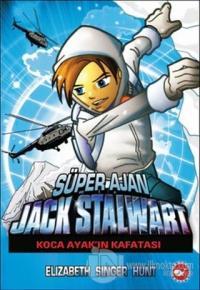 Süper Ajan Jack Stalwart - 13 : Koca Ayak'ın Kafatası