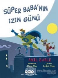 Süper Baba'nın İzin Günü Phil Earle