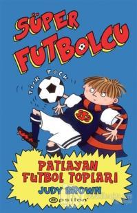 Süper Futbolcu - Patlayan Futbol Topları (Ciltli)