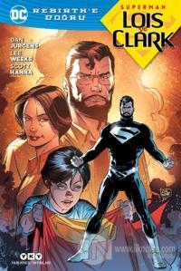 Superman Lois ve Clark - Rebirth'e Doğru