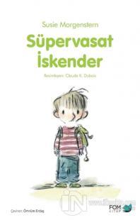 Süpervasat İskender Susie Morgenstern