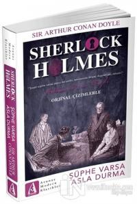 Şüphe Varsa Asla Durma - Sherlock Holmes %25 indirimli Sir Arthur Cona