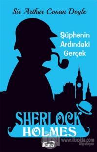 Şüphenin Ardındaki Gerçek - Sherlock Holmes