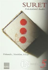 Suret Psikokültürel Analiz Sayı:5 - Psikanaliz, Nörobilim, Felsefe