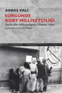 Sürgünde Kürt Milliyetçiliği Abbas Vali