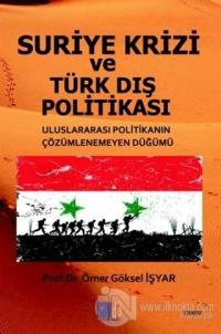 Suriye Krizi ve Türk Dış Politikası %15 indirimli Ömer Göksel İşyar