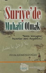 Suriye'de Muhalif Olmak