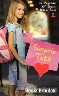Sürpriz Tatil - 14 Yaşında Bir Genç Kızım Ben 2