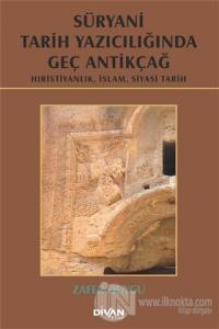 Süryani Tarih Yazıcılığında Geç Antikçağ (Ciltli)