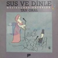 Sus ve Dinle - Müzikal Karikatürler