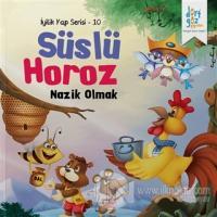 Süslü Horoz - Nazik Olmak