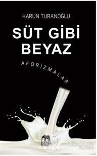 Süt Gibi Beyaz - Aforizmalar