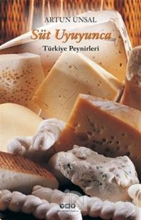 Süt Uyuyunca Türkiye Peynirleri (Ciltli)