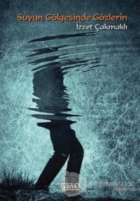 Suyun Gölgesinde Gözlerin (Ciltli)