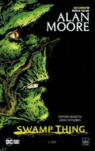 Swamp Thing Efsanesi: 1. Cilt Alan Moore