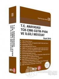 T.C. Anayasası TCK-CMK-CHTİK-PVSK ve İlgili Mevzuat