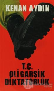 T.C. Oligarşik Diktatörlük