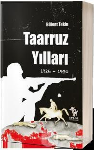 Taaruz Yılları 1926-1930