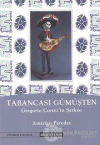 Tabancası Gümüşten Gregorio Cortez'in Şarkısı