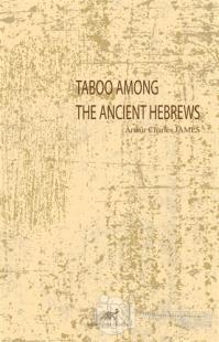 Taboo Among The Ancient Hebrews Arthur Charles James