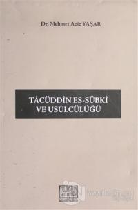 Tacüddin Es-Sübki ve Usülcülüğü