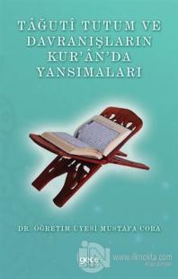 Tağuti Tutum ve Davranışların Kur'an'da Yansımaları Mustafa Cora