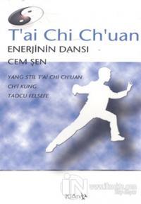T'ai Chi Ch'uan Enerjinin Dansı