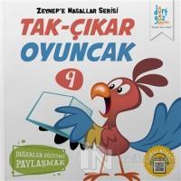 Tak-Çıkar Oyuncak - Zeynep'e Masallar Serisi 9