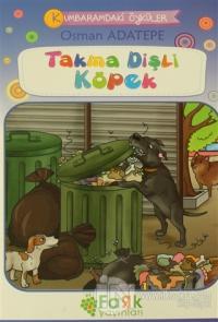Takma Dişli Köpek - Kumbaramdaki Öyküler Mini Masallar