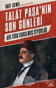 Talat Paşa'nın Son Günleri
