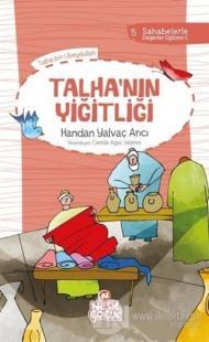Talha'nın Yiğitliği - Sahabelerle Değerler Eğitimi 1. Set