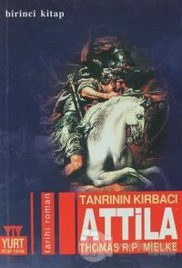 Tanrının Kırbacı Attila 1. Kitap