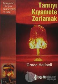 Tanrıyı Kıyamete Zorlamak %10 indirimli Grace Hallsell