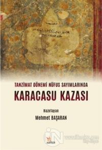 Tanzimat Dönemi Nüfus Sayımlarında Karacasu Kazası Mehmet Başaran