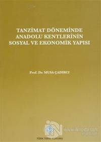 Tanzimat Döneminde Anadolu Kentleri'nin Sosyal ve Ekonomik Yapısı