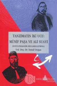 Tanzimat'ın İki Ucu: Münif Paşa ve Ali Suavi (Sosyo-Pedagojik Bir Karşılaştırma
