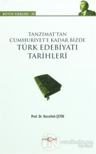 Tanzimat'tan Cumhuriyet'e Kadar Bizde Türk Edebiyatı Tarihleri