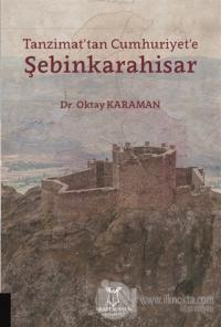 Tanzimat'tan Cumhuriyet'e Şebinkarahisar
