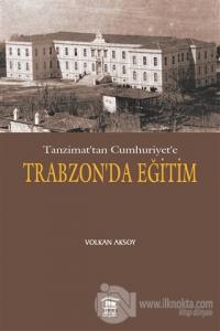Tanzimat'tan Cumhuriyet'e Trabzon'da Eğitim
