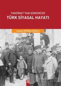 Tanzimat'tan Günümüze Türk Siyasal Hayatı
