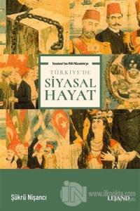 Tanzimat'tan Milli Mücadele'ye Türkiye'de Siyasal Hayat