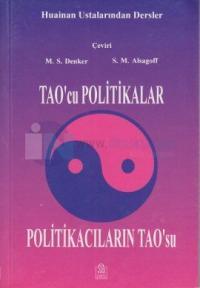 Tao'cu Politikalar ya da Politikacıların Tao'su Huainan Ustalarından Dersler