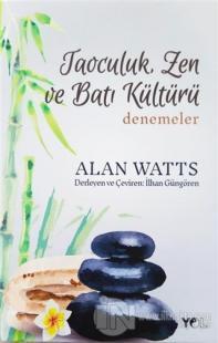 Taoculuk Zen ve Batı Kültürü Denemeler